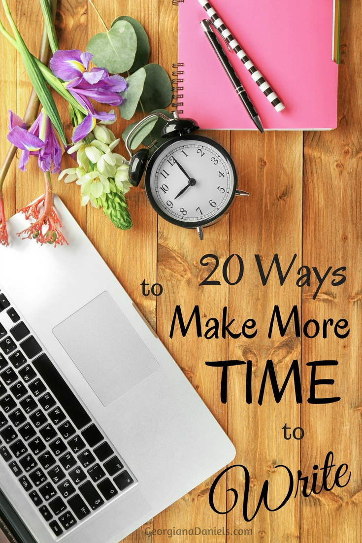 20 Ways to Make More Time to Write