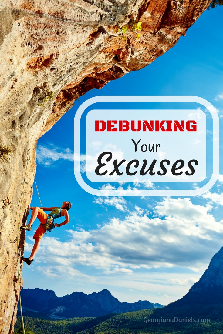 Debunking Your Excuses