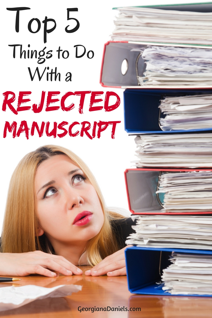Top 5 Things to Do with a Rejected Manuscript